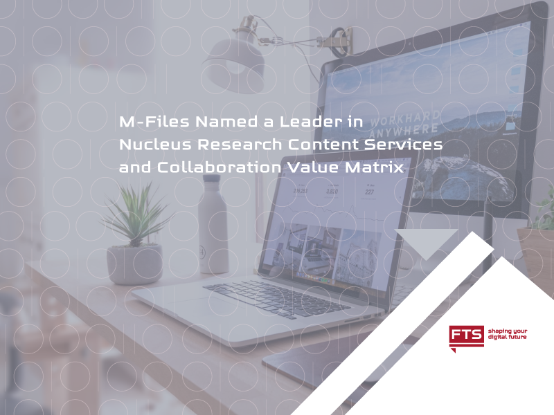 EN_M-Files-Named-a-Leader-in-Nucleus-Research-Content-Services-and-Collaboration-Value-Matrix